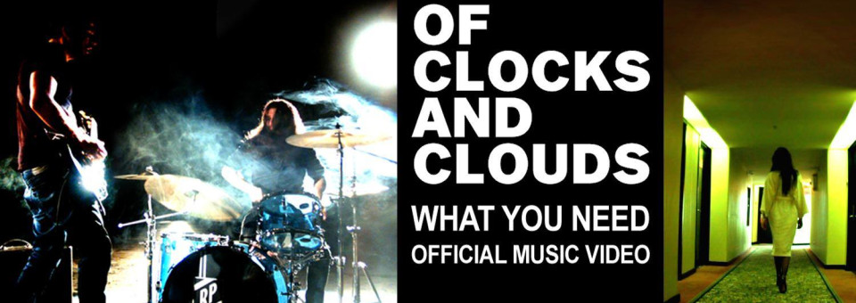 """VIDEO REVIEW: Of Clocks and Clouds """"What You Need"""""""