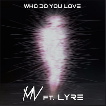"""TRACK REVIEW: Mickey Valen, """"Who Do You Love"""" (Feat Lyre)"""