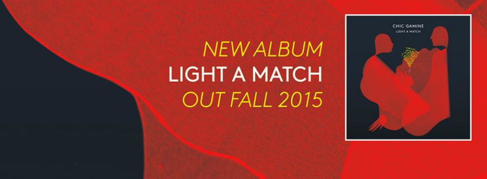 """TRACK OF THE WEEK: Chic Gamine """"Light A Match"""""""