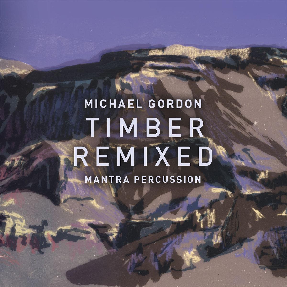 "ALBUM REVIEW: Michael Gordon ""Timber Remixed"""